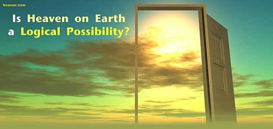 is-heaven-on-earth-a-real-possibility-670